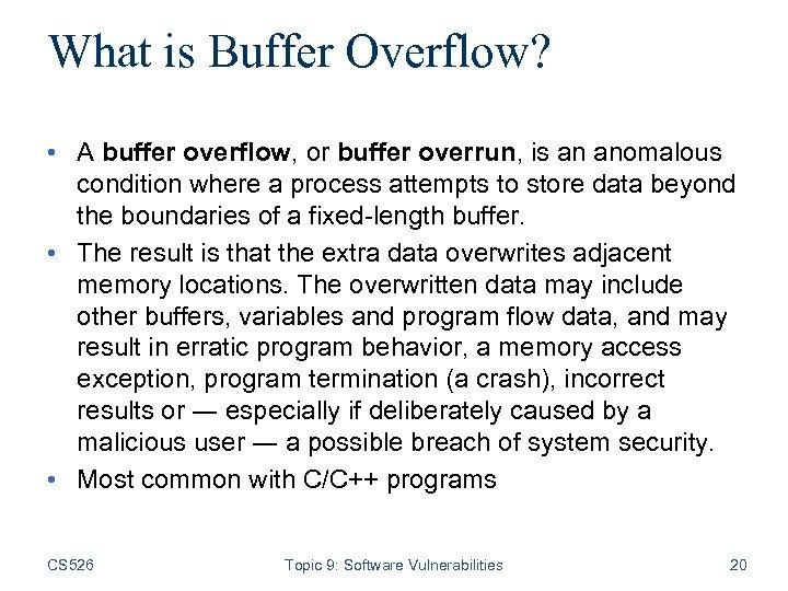 What is Buffer Overflow? • A buffer overflow, or buffer overrun, is an anomalous