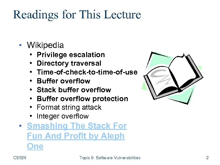 Readings for This Lecture • Wikipedia • • Privilege escalation Directory traversal Time-of-check-to-time-of-use Buffer