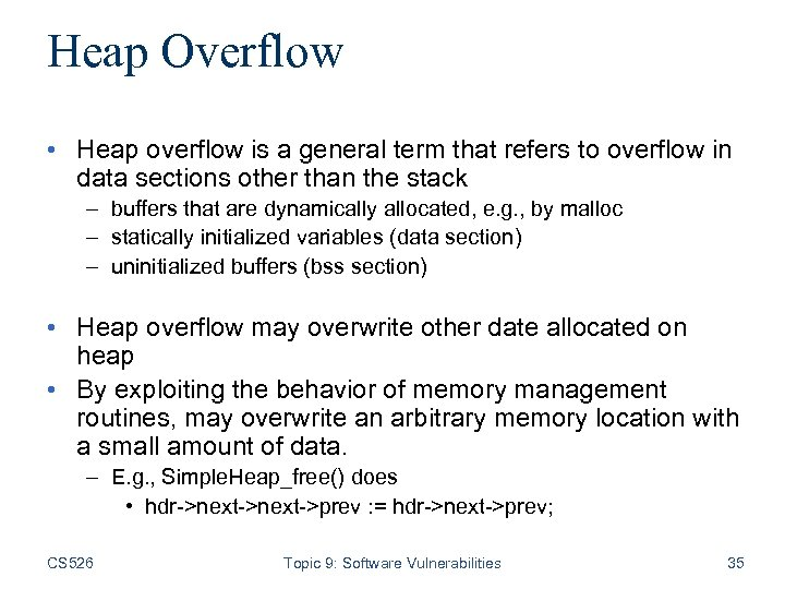 Heap Overflow • Heap overflow is a general term that refers to overflow in