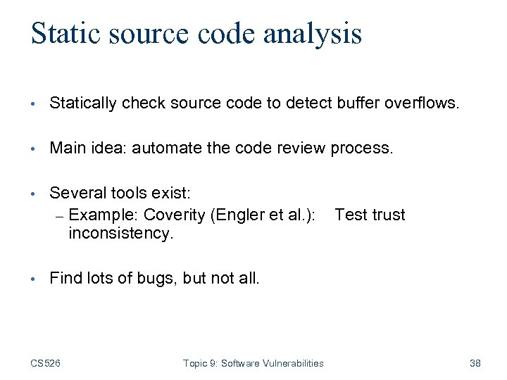 Static source code analysis • Statically check source code to detect buffer overflows. •