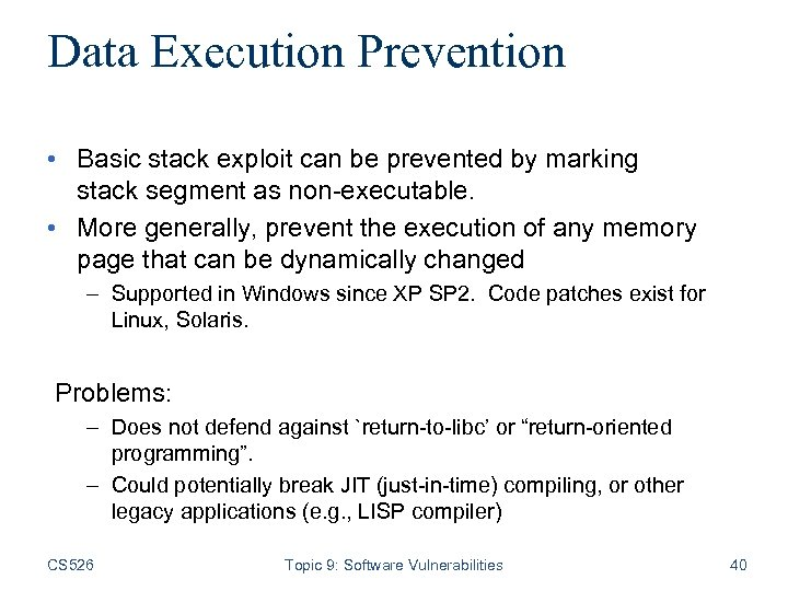 Data Execution Prevention • Basic stack exploit can be prevented by marking stack segment