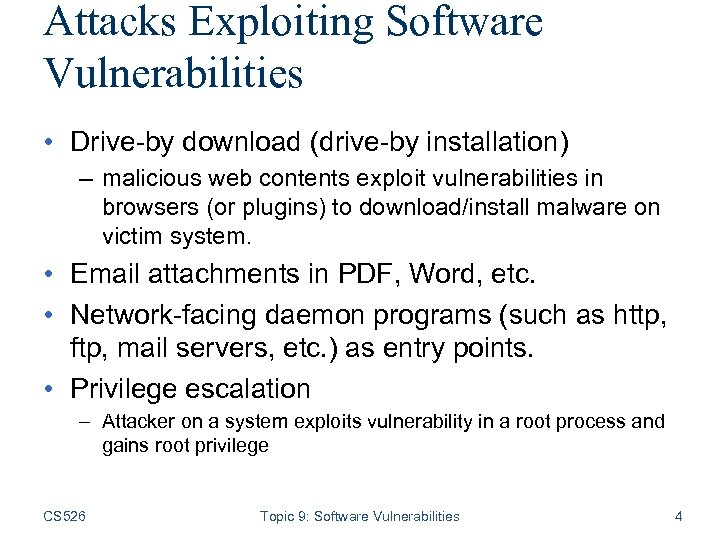 Attacks Exploiting Software Vulnerabilities • Drive-by download (drive-by installation) – malicious web contents exploit