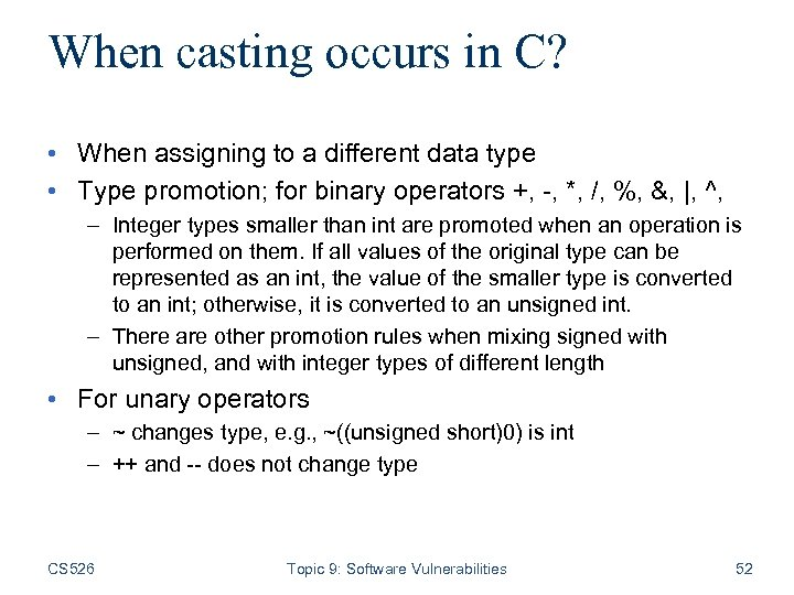 When casting occurs in C? • When assigning to a different data type •