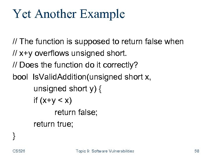 Yet Another Example // The function is supposed to return false when // x+y