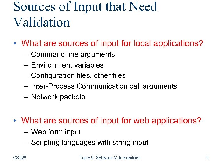 Sources of Input that Need Validation • What are sources of input for local