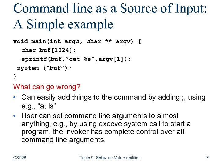 Command line as a Source of Input: A Simple example void main(int argc, char