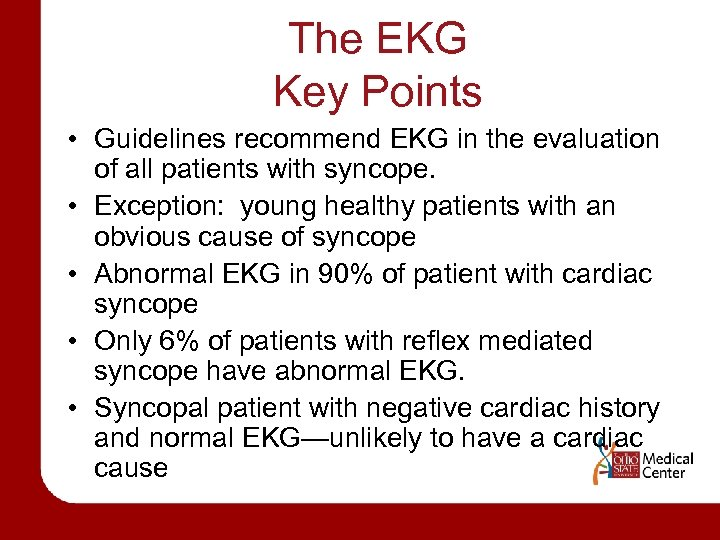 The EKG Key Points • Guidelines recommend EKG in the evaluation of all patients