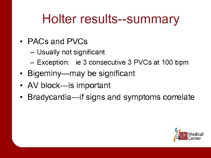 Holter results--summary • PACs and PVCs – Usually not significant – Exception: ie 3