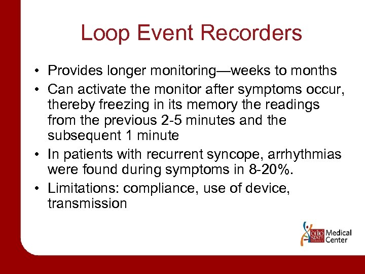 Loop Event Recorders • Provides longer monitoring—weeks to months • Can activate the monitor