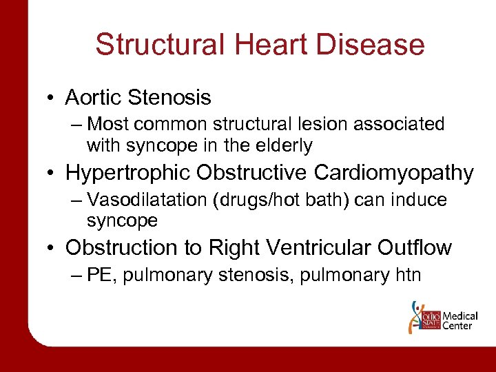 Structural Heart Disease • Aortic Stenosis – Most common structural lesion associated with syncope