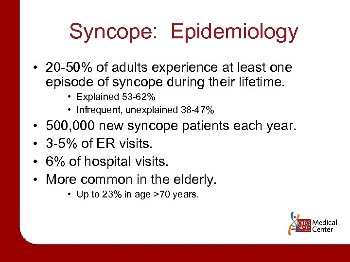 Syncope: Epidemiology • 20 -50% of adults experience at least one episode of syncope