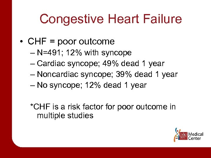 Congestive Heart Failure • CHF = poor outcome – N=491; 12% with syncope –