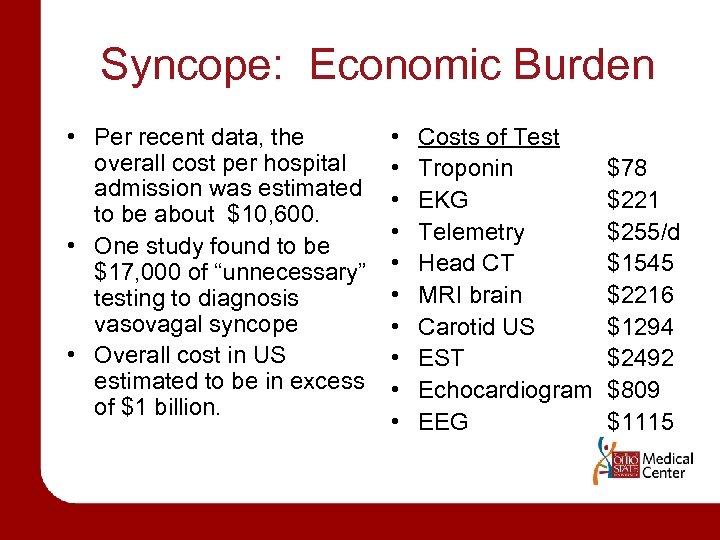 Syncope: Economic Burden • Per recent data, the overall cost per hospital admission was