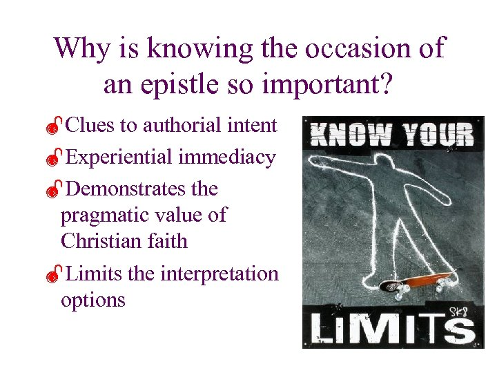 Why is knowing the occasion of an epistle so important? ÐClues to authorial intent