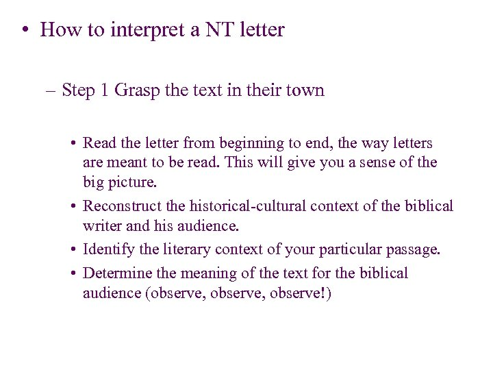 • How to interpret a NT letter – Step 1 Grasp the text