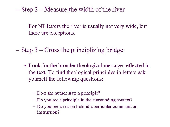 – Step 2 – Measure the width of the river For NT letters the