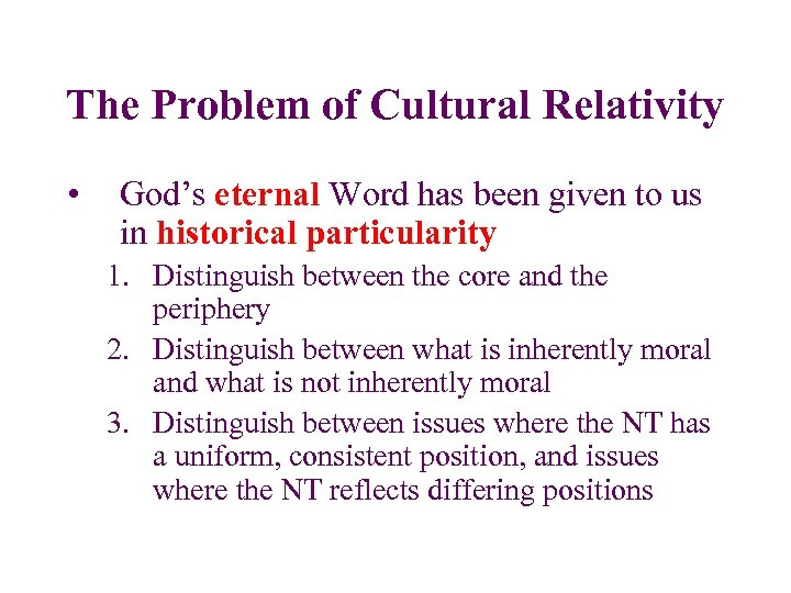 The Problem of Cultural Relativity • God's eternal Word has been given to us