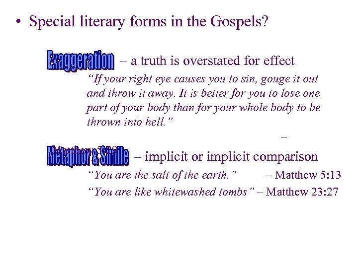 • Special literary forms in the Gospels? – a truth is overstated for