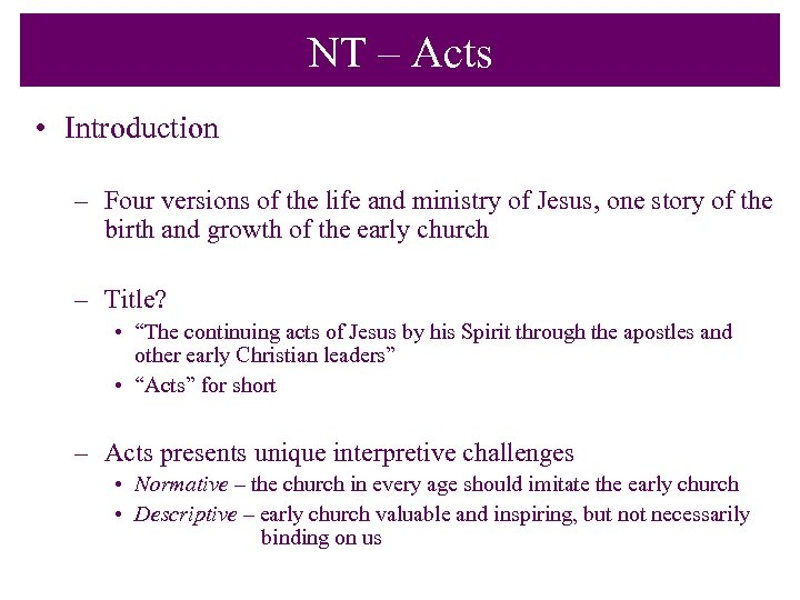 NT – Acts • Introduction – Four versions of the life and ministry of