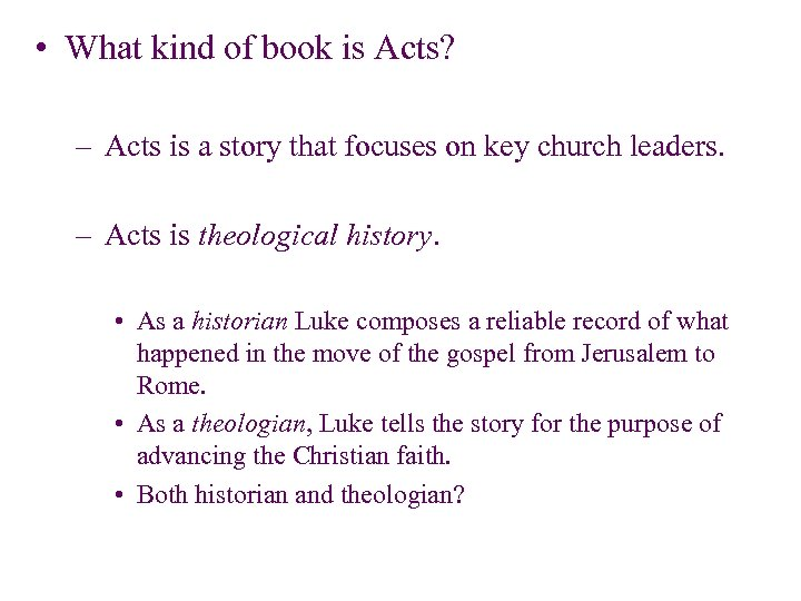 • What kind of book is Acts? – Acts is a story that