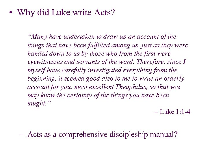 """• Why did Luke write Acts? """"Many have undertaken to draw up an"""