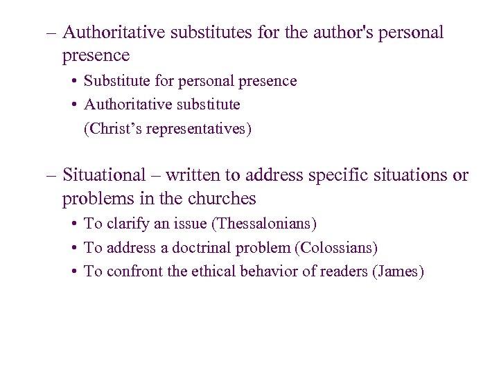 – Authoritative substitutes for the author's personal presence • Substitute for personal presence •