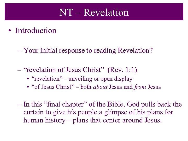 """NT – Revelation • Introduction – Your initial response to reading Revelation? – """"revelation"""