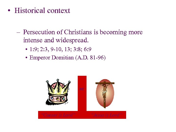• Historical context – Persecution of Christians is becoming more intense and widespread.
