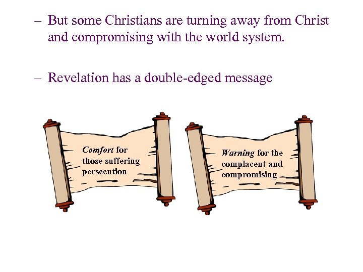 – But some Christians are turning away from Christ and compromising with the world