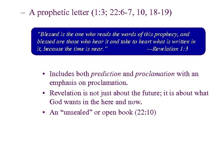 """– A prophetic letter (1: 3; 22: 6 -7, 10, 18 -19) """"Blessed is"""