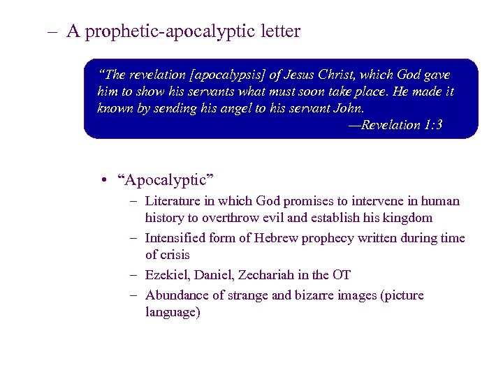 """– A prophetic-apocalyptic letter """"The revelation [apocalypsis] of Jesus Christ, which God gave him"""