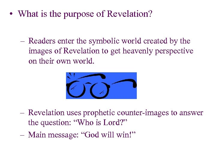 • What is the purpose of Revelation? – Readers enter the symbolic world