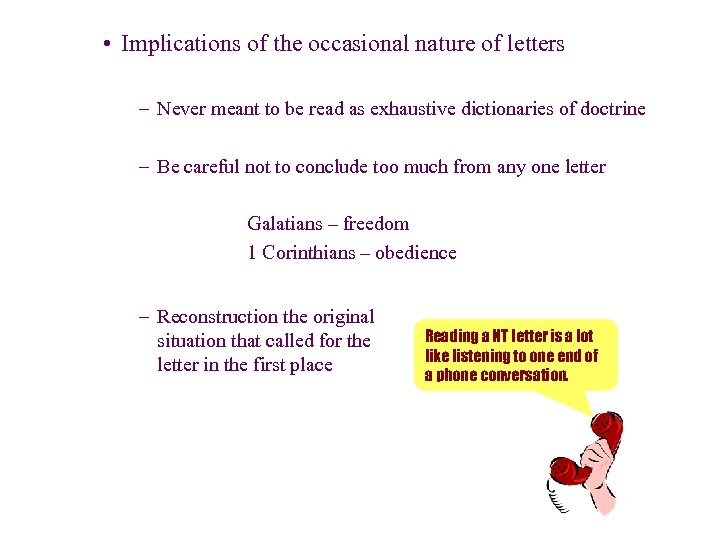 • Implications of the occasional nature of letters – Never meant to be