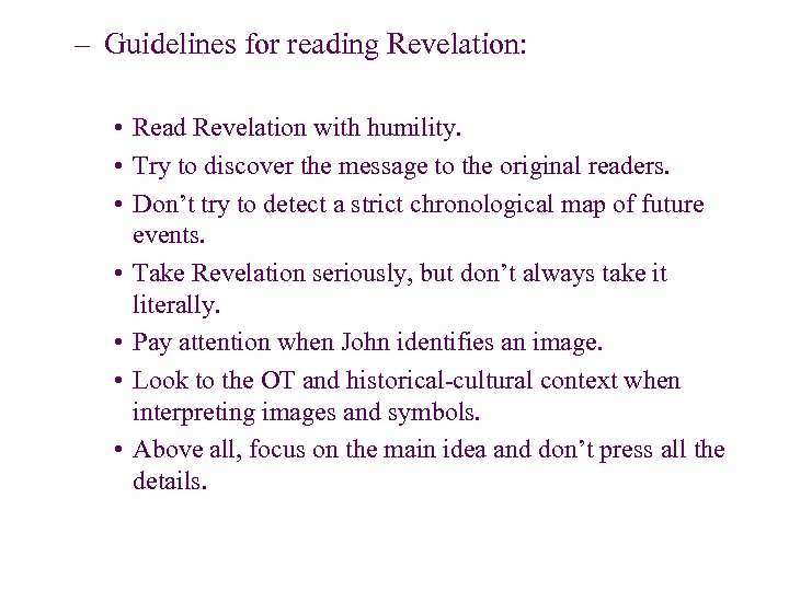 – Guidelines for reading Revelation: • Read Revelation with humility. • Try to discover