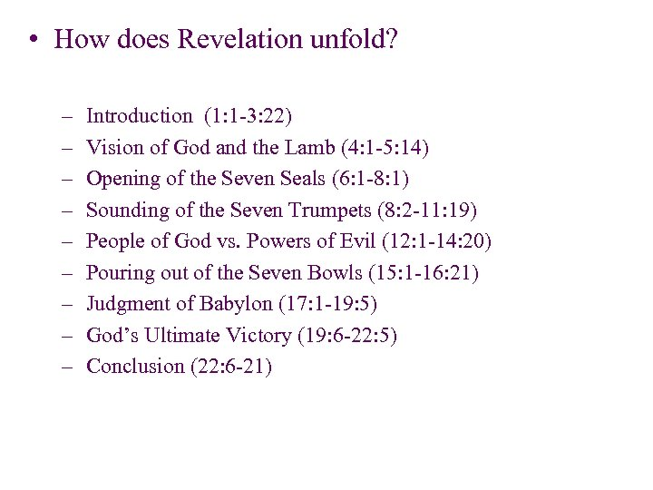 • How does Revelation unfold? – – – – – Introduction (1: 1