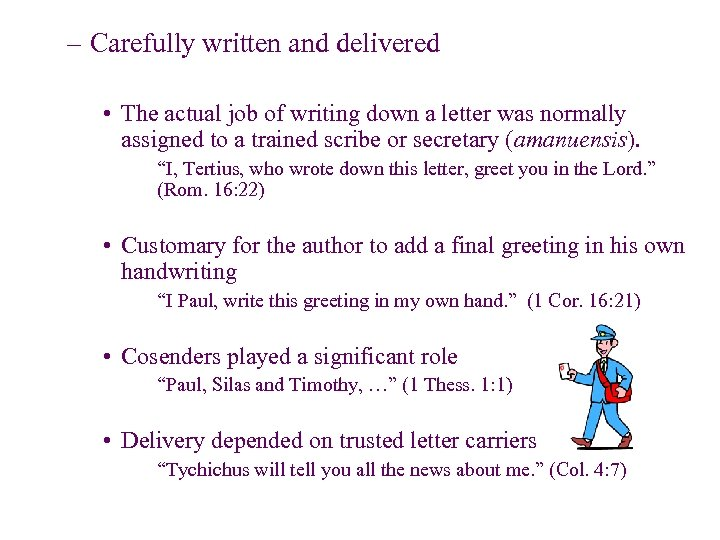 – Carefully written and delivered • The actual job of writing down a letter