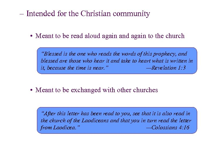 – Intended for the Christian community • Meant to be read aloud again and
