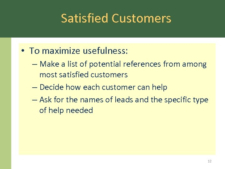 Satisfied Customers • To maximize usefulness: – Make a list of potential references from