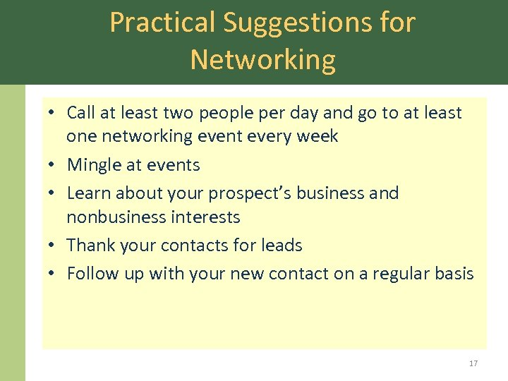 Practical Suggestions for Networking • Call at least two people per day and go