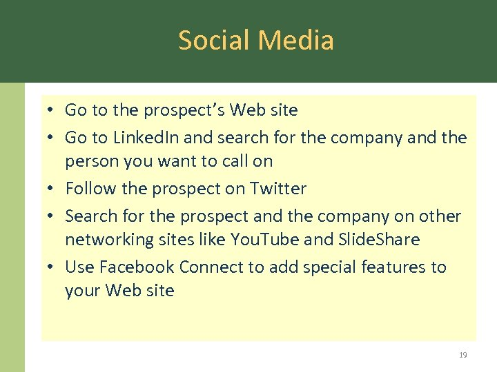 Social Media • Go to the prospect's Web site • Go to Linked. In