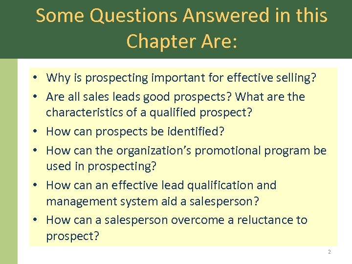 Some Questions Answered in this Chapter Are: • Why is prospecting important for effective