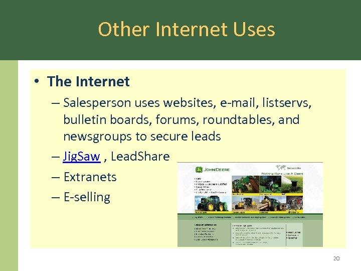 Other Internet Uses • The Internet – Salesperson uses websites, e-mail, listservs, bulletin boards,