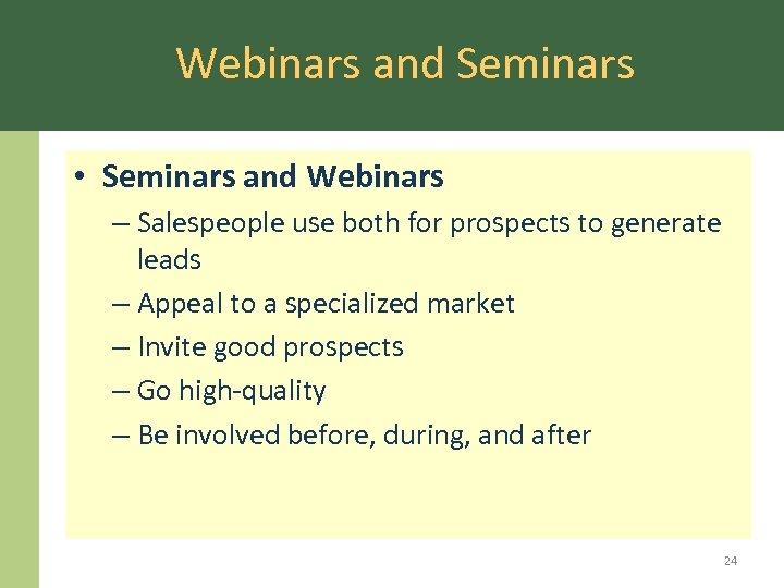 Webinars and Seminars • Seminars and Webinars – Salespeople use both for prospects to