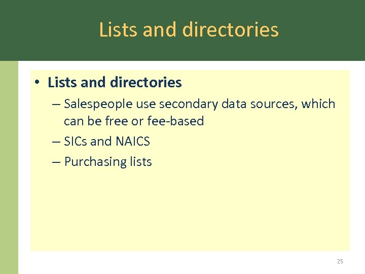 Lists and directories • Lists and directories – Salespeople use secondary data sources, which