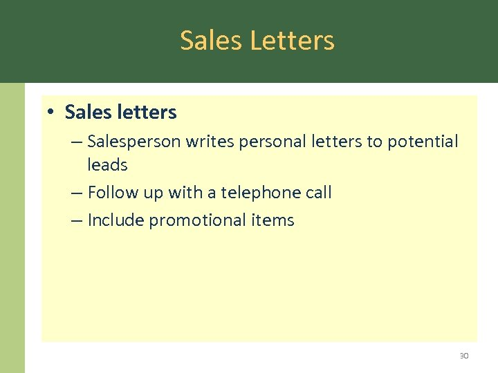 Sales Letters • Sales letters – Salesperson writes personal letters to potential leads –