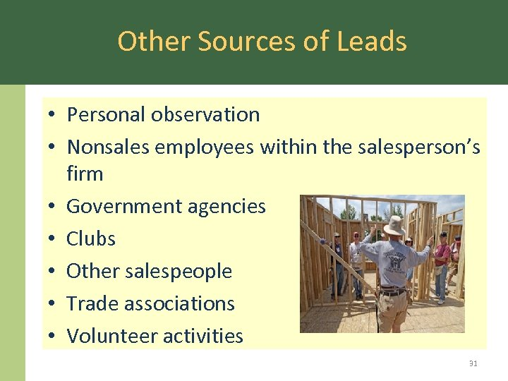 Other Sources of Leads • Personal observation • Nonsales employees within the salesperson's firm