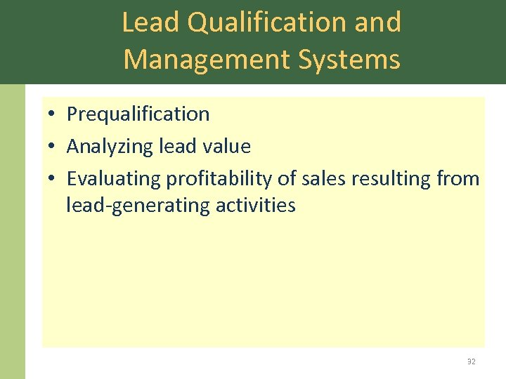 Lead Qualification and Management Systems • Prequalification • Analyzing lead value • Evaluating profitability