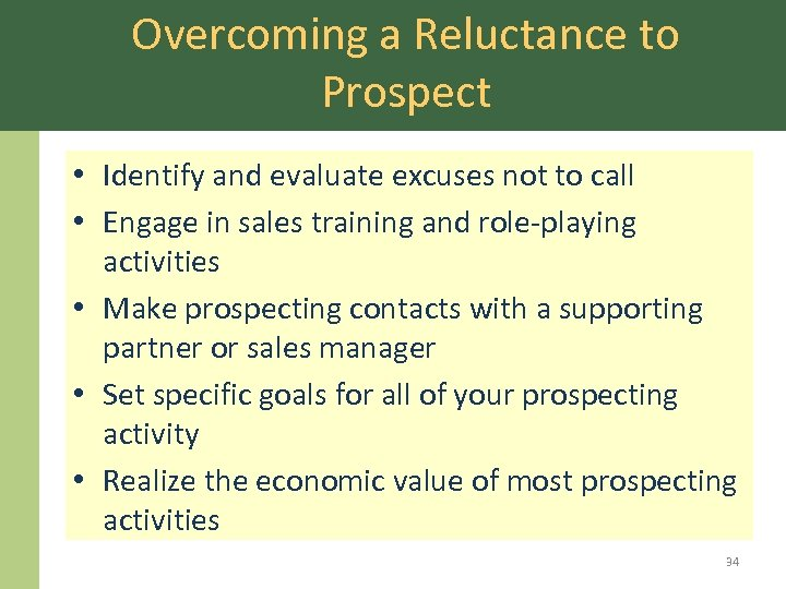 Overcoming a Reluctance to Prospect • Identify and evaluate excuses not to call •