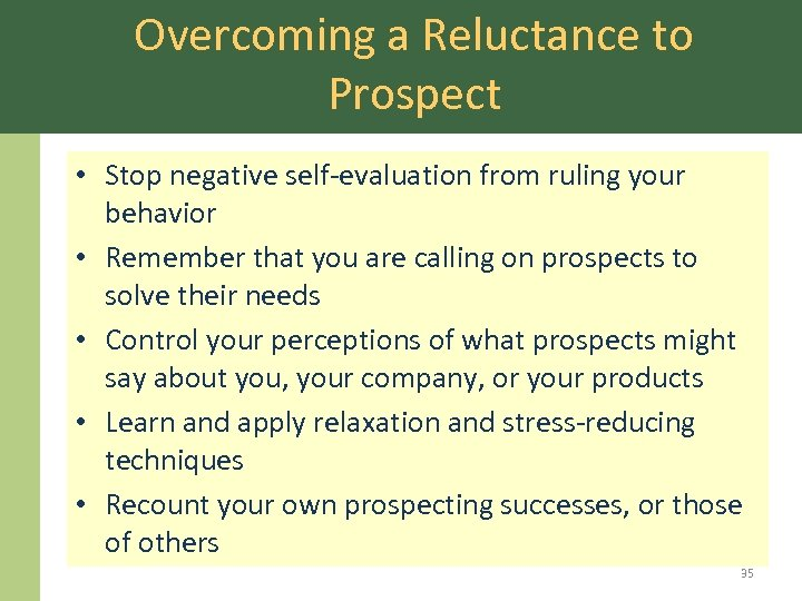 Overcoming a Reluctance to Prospect • Stop negative self-evaluation from ruling your behavior •