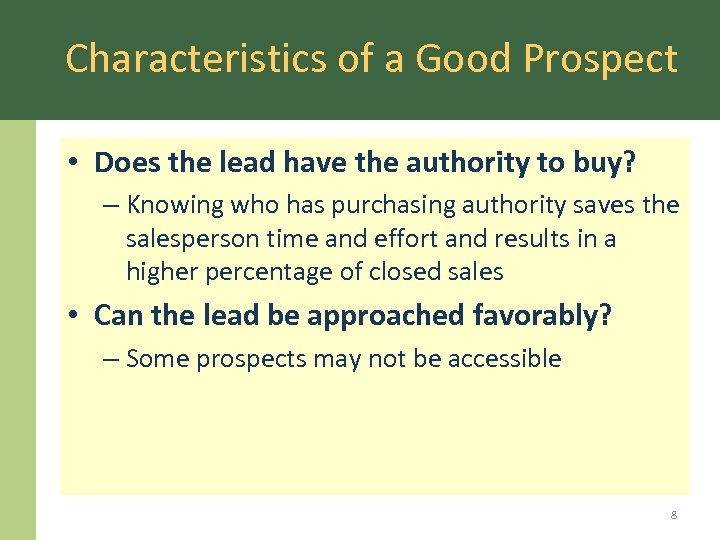 Characteristics of a Good Prospect • Does the lead have the authority to buy?